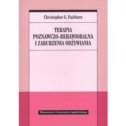 Terapia poznawczo behawioralna i zaburzenia odżywiania (opr. miękka)