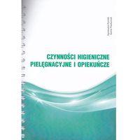 Książki medyczne, Czynności higieniczne, pielęgnacyjne i opiekuńcze