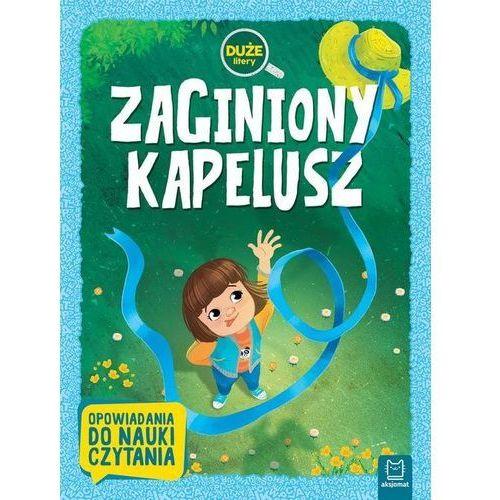 Książki dla dzieci, Zaginiony kapelusz Duże litery Opowiadania do nauki czytania - Praca zbiorowa (opr. broszurowa)