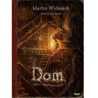 Książki dla dzieci, DOM KTÓRY SIĘ PRZEBUDZIŁ - Martin Widmark (opr. twarda)