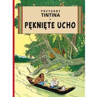 Komiksy, Pęknięte ucho Przygody Tintina Tom 6 - Egmont (opr. broszurowa)