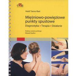 Mięśniowo-powięziowe punkty spustowe Diagnostyka, terapia, działanie NOWE (opr. broszurowa)