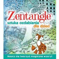 Książki dla dzieci, Zentagle Sztuka ozdabiania dla dzieci - Praca zbiorowa (opr. miękka)