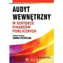 Audyt wewnętrzny w sektorze finansów publicznych - Joanna Przybylska (opr. broszurowa)