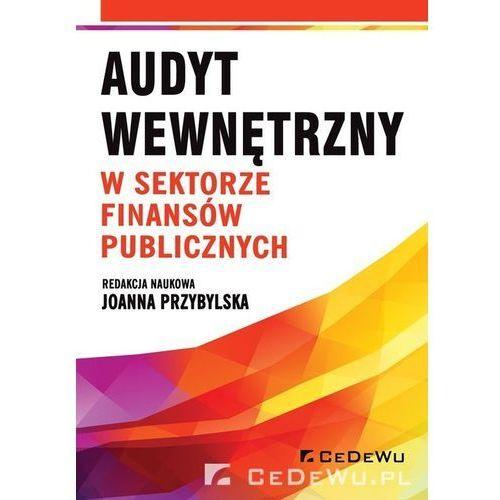 Biblioteka biznesu, Audyt wewnętrzny w sektorze finansów publicznych - Joanna Przybylska (opr. broszurowa)