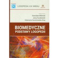 Książki medyczne, Biomedyczne podstawy logopedii (opr. twarda)