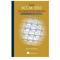 Informatyka, Learn SCCM 2012 in a Month of Lunches