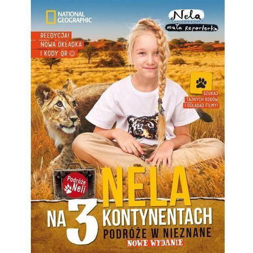Literatura młodzieżowa, Nela na 3 kontynentach. Podróże w nieznane. Darmowy odbiór w niemal 100 księgarniach! (opr. twarda)