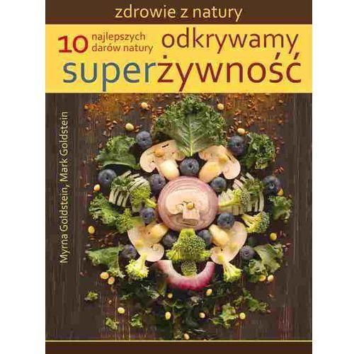 Książki medyczne, Odkrywamy superżywność (opr. miękka)