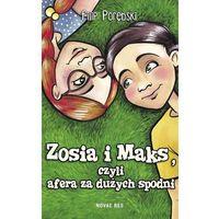 Literatura młodzieżowa, Zosia i Maks, czyli afera za dużych spodni [Porębski Filip] (opr. twarda)