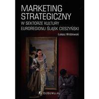 Biblioteka biznesu, Marketing strategiczny w sektorze kultury Euroregionu Śląsk Cieszyński (opr. broszurowa)