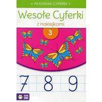 Książki dla dzieci, Wesołe Cyferki Z Naklejkami. Zeszyt 3 (opr. broszurowa)