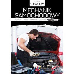 Mechanik samochodowy. Obsługa i proste naprawy samochodu (opr. twarda)