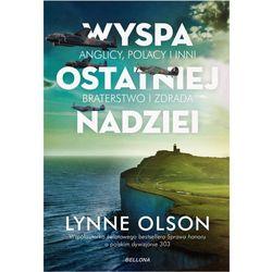 Wyspa ostatniej nadziei - Lynne Olson DARMOWA DOSTAWA KIOSK RUCHU (opr. twarda)