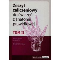 Książki o zdrowiu, medycynie i urodzie, Zeszyt zaliczeniowy do ćwiczeń z anatomii prawidłowej człowieka tom 2 (opr. miękka)