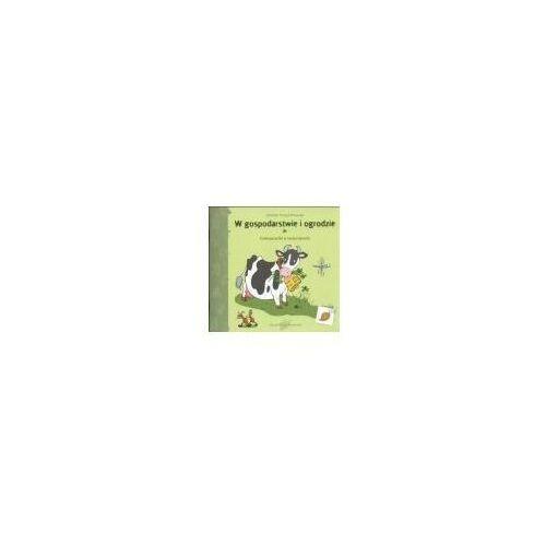 Książki dla dzieci, W gospodarstwie i ogrodzie (opr. miękka)
