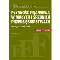 Leksykony techniczne, Płynność finansowa w małych i średnich przedsiębiorstwach (opr. miękka)