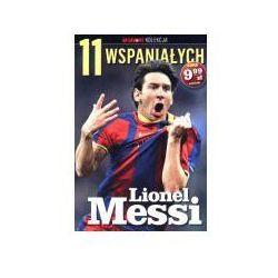 11 wspaniałych. Lionel Messi (opr. broszurowa)