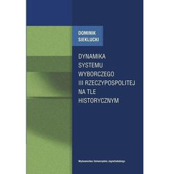 Dynamika systemu wyborczego III Rzeczypospolitej (opr. broszurowa)