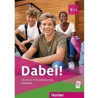 Książki do nauki języka, Dabei! b1.1 kb hueber - gabriele kopp, josef alberti, siegfried buttner