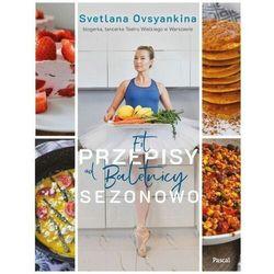 Fit przepisy od baletnicy sezonowo - svetlana ovsyankina (opr. miękka)
