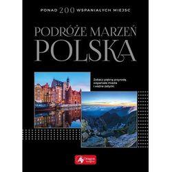 Podróże marzeń Polska - Praca zbiorowa (opr. twarda)
