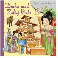 Książki dla dzieci, Świat oczyma dziecka. Dazhu znad Żółtej Rzeki (opr. miękka)