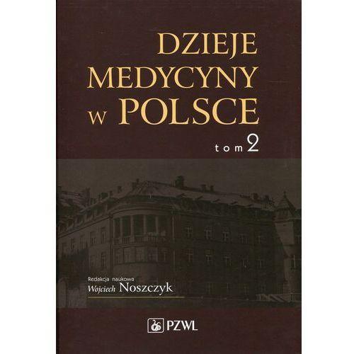Książki medyczne, Dzieje medycyny w Polsce Tom 2 Lata 1914-1944 (opr. twarda)