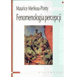 Fenomenologia Percepcji (opr. miękka)