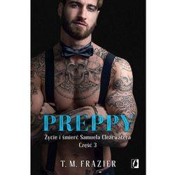 Preppy: Życie i śmierć Samuela Clearwatera, Część 3 - T. M. Frazier - ebook