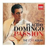 Opery i operetki, Placido Domingo - PASSION: THE LOVE ALBUM