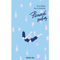 Literatura młodzieżowa, Ponad sobą - karolina krzyżaniak (opr. broszurowa)