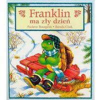 Książki dla dzieci, Franklin ma zły dzień. (opr. miękka)