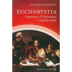 Eucharystia komunią z Chrystusem i między nami (opr. miękka)