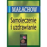 Książki medyczne, Samoleczenie i uzdrawianie (opr. broszurowa)
