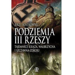 Podziemia iii rzeszy. tajemnice książa, wałbrzycha i szczawna-zdroju (opr. twarda)