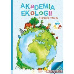 Akademia Ekologii Segreguję odpady (opr. miękka)