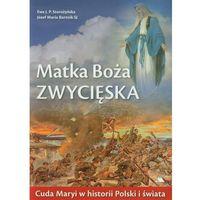 Książki religijne, Matka Boża Zwycięska. Cuda Maryi w historii Polski i świata (opr. broszurowa)