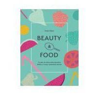 Książki o zdrowiu, medycynie i urodzie, Beauty and food - EMILIE HEBERT (opr. miękka)
