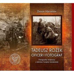 Tadeusz Rożek - oficer i fotograf (opr. twarda)