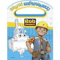 Kolorowanki, Bob Budowniczy, Chwyć kolorowankę - Opracowanie zbiorowe