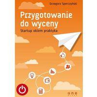 Biblioteka biznesu, Przygotowanie do wyceny. Startup okiem praktyka (opr. miękka)