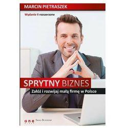 Sprytny biznes. Załóż i rozwijaj małą firmę w Polsce. Wydanie II rozszerzone - Wysyłka od 5,99 - kupuj w sprawdzonych księgarniach !!! (opr. miękka)