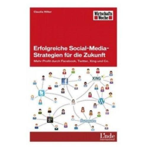 Pozostałe książki, Erfolgreiche Social-Media-Strategien für die Zukunft Hilker, Claudia