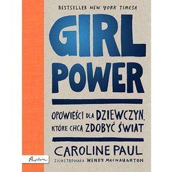 Girl Power. Opowieści dla dziewczyn, które chcą zdobyć świat (opr. twarda)