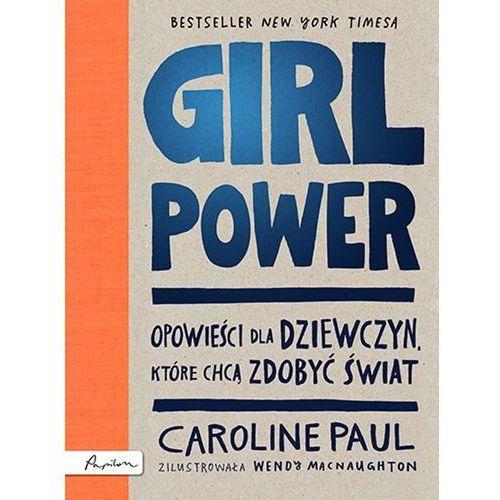 Książki dla młodzieży, Girl Power. Opowieści dla dziewczyn, które chcą zdobyć świat (opr. twarda)