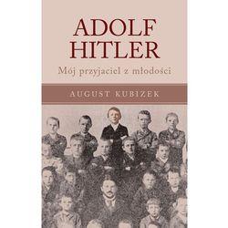 Adolf Hitler. Mój przyjaciel z młodości (opr. miękka)