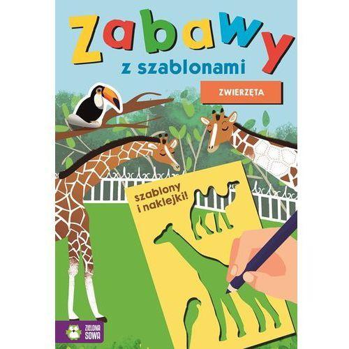 Książki dla dzieci, Zabawy z szablonami Zwierzęta - Praca zbiorowa (opr. miękka)