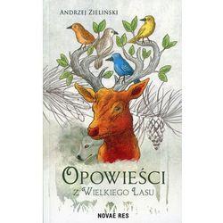 Opowieści z wielkiego lasu - Andrzej Zieliński (MOBI)