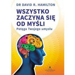WSZYSTKO ZACZYNA SIĘ OD MYŚLI POTĘGA TWOJEGO UMYSŁU (opr. broszurowa)